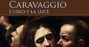 """Locandina mostra """"L'urlo e La Luce"""" di Caravaggio"""