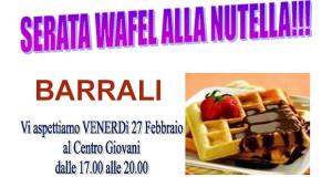 Locandina Serata Wafel alla Nutella al Centro Giovani - Barrali- 27 Febbraio - ParteollaClick