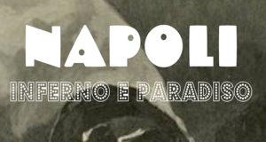 Banner Spettacolo NAPOLI, Inferno e Paradiso all'Ex Montegranatico - Donori - Sabato 14 Ottobre 2017 - ParteollaClick