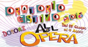 Banner Oratorio Estivo CreGrest All'Opera - Donori, Oratorio Parrocchiale San Giovanni Bosco - Dal 25 Giugno al 4 Agosto 2018 - ParteollaClick